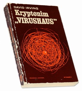 "Kryptonim ""Virushaus"" - David Irving"